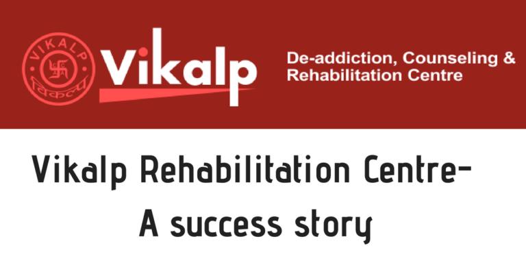 Vikalp Rehabilitation Centre- A success story