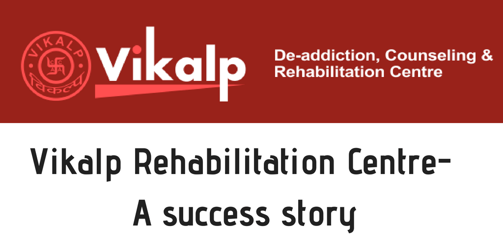 Vikalp Rehabilitation Centre- A success story